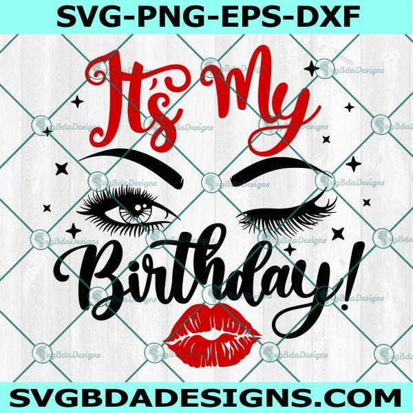 It's Its my Birthday SVG, Lips Kiss Svg, Birthday Girl Eyes SVG