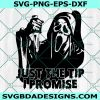 Just The Tip I Promise Ghost Face Svg,Just The Tip I Promise Ghost Face ,Scream Ghostface, Horror Character Svg, Halloween Svg, Cricut , Digital Download