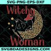 Leopard Halloween Witchy Woman SVG, Leopard Halloween Witchy Woman, Witches Leopard SVG, Halloween Moon SVG, Cricut, Digital Download