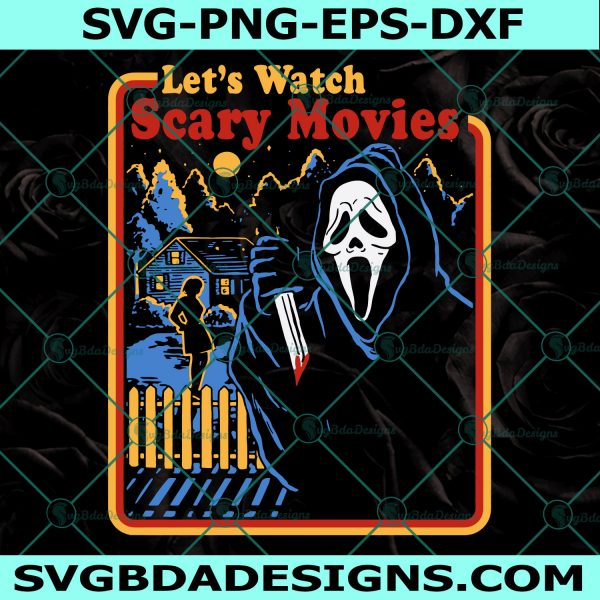 Lets Watch Scary Movies SVG, Scream Svg, Ghostface Svg, Horror Movies Svg, Halloween Horror Friends SVG, Cricut, Digital Download
