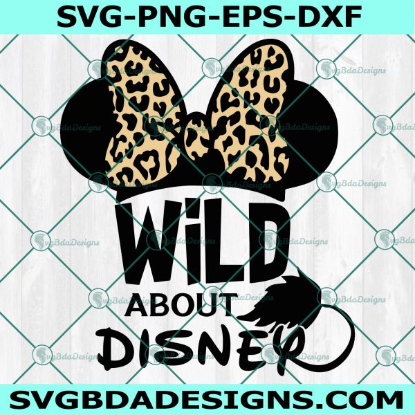 Minnie Mouse Leopard Svg, Disney Svg,Wild about svg, 2021 vacation trip svg, Cricut, Digital Download
