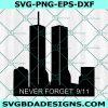 Never Forget 9/11 Svg, New York svg, 9/11 svg, Twin Towers svg, High Rise svg, Memorial Svg, September 11 Svg, Cricut, Digital Download