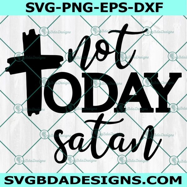 Not Today Satan svg, Easter svg, Cross svg, Religious svg, Christian svg , Cricut, Digital Download