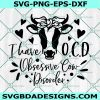 Obsessive Cow Disorder Svg, Obsessive Cow Disorder, Cow Svg, Farm Svg, Farm Cow Svg, Farm Animal Svg, Cricut, Digital Download