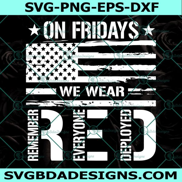 On Friday We Wear Red SVG, Remember Everyone Deploved SVG, Red Friday, Remember Red Friday, Cricut, Digital Download