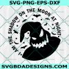 Oogie Boogie Svg, I Am the Shadow on the moon At Night Svg, halloween Svg, The Nightmare Before Christmas, Cricut, Digital Download