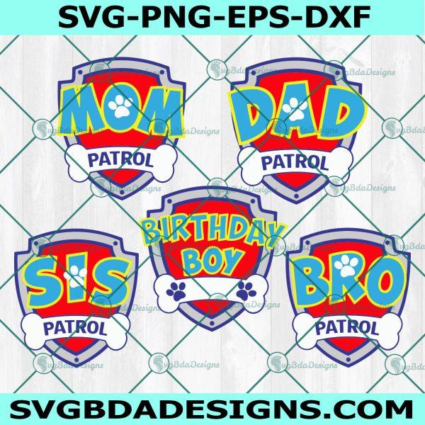 Logo Patrol family svg ,Patrol Birthday Svg, Mom Patrol, Dad Patrol Svg, Sister Patrol, Brother Patrol, Birthday Boy Patrol Svg, Cricut, Digital Download