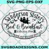Sanderson Bed & Breakfast Svg, Sanderson Bed & Breakfast, Sanderson Sister svg, Witch Svg, Halloween Svg, Cricut, Digital Download
