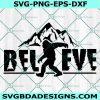 Sasquatch Believe SVG, Bigfoot Svg, Sasquatch svg, Bigfoot Walking SVG, Cricut, Digital Download