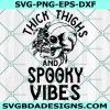 Skull Thick Thighs And Spooky Vibes Svg, SkullThick Thighs And Spooky Vibes, Halloween Svg, Sihouette, Cricut, Digital Download