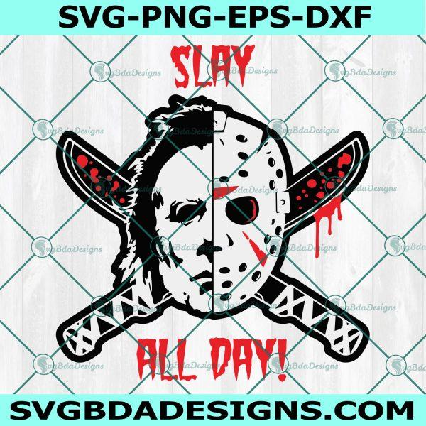 Slay All Day svg, Slay All Day Horror ,No Lives Matter svg, Michael Myers svg, Jason Vorhees svg, Horror Movie svg, Halloween Killer svg, Cricut , Digital Download
