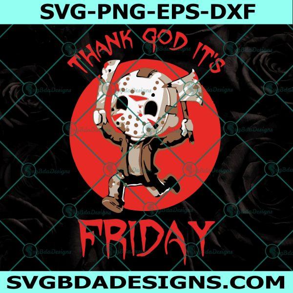 Thank God It's Friday Svg, Thank God It's Friday, Jason Voorhees Svg, Horror Character Svg, Horror Film Svg, Halloween Svg, Sihouette, Cricut, Digital Download