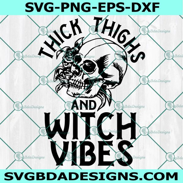 Thick Thighs and Witch Vibes Svg, Thick Thighs and Witch Vibes, Halloween Svg, Sihouette, Cricut, Digital Download
