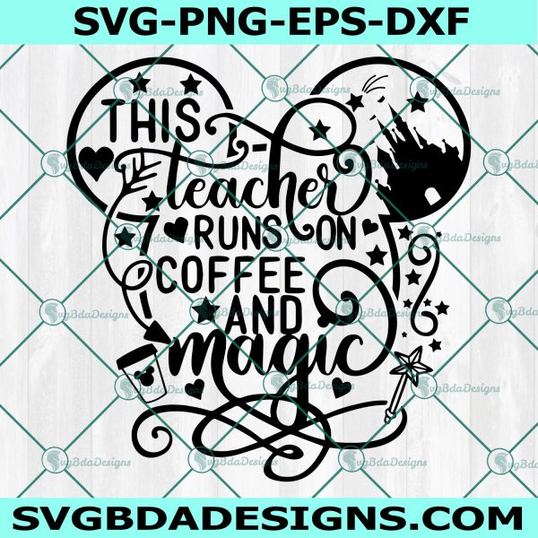 This teacher runs on coffee and magic svg, Magic castle svg, Minnie teacher svg, Christmas Svg, mouse svg , Cricut, Digital Download