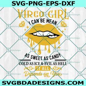 Virgo Girl I Can Be Mean Svg, I Am A Virgo Girl Svg, Virgo Lips Svg