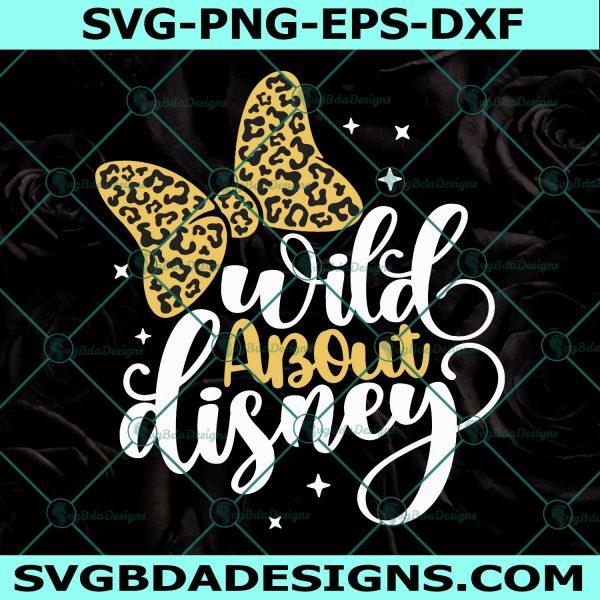 Wild about Disney Svg, Family Trip Svg, Disney Vacation Svg, Minnie Leopard Ribbon Svg, Cricut, Digital Download