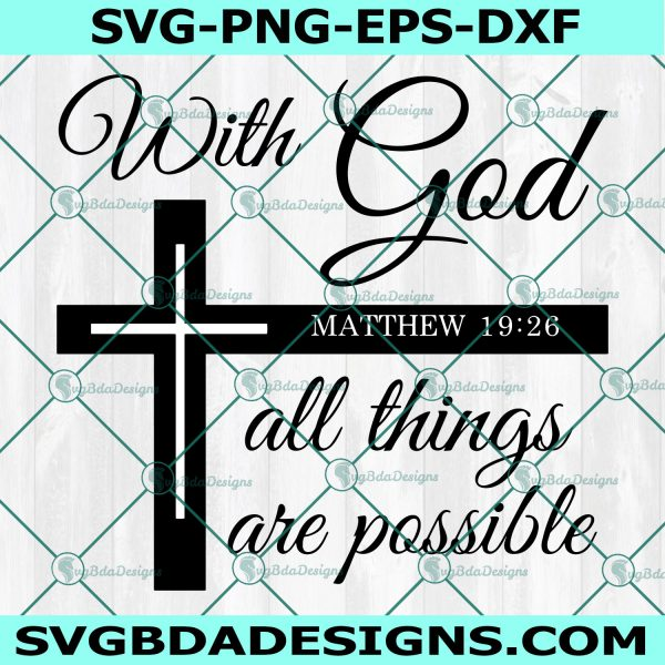 With God all things are Possible Svg, Christian Svg, With God all things are Possible, Matthew 1926 19 26, Cricut, Digital Download