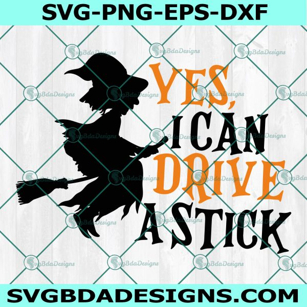 Yes I Can Drive a Stick Svg,Yes I Can Drive a Stick Halloween SVG, Witch SVG, Halloween Shirt, Mom Halloween Svg , Cricut , Digital Download