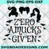 Zero Amucks Given Svg, Sanderson Sisters Svg, Hocus Pocus Svg, No Amucks Given, Amuck Amuck Amuck SVG, Cricut, Digital Download