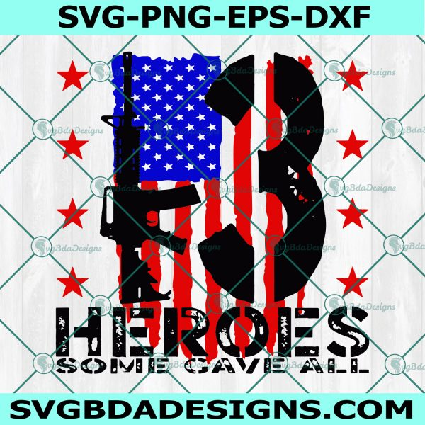 13 Heroes Svg, Remembering our Military heroes Svg, 13 Heroes Some gave all Svg,Cricut, Digital Download
