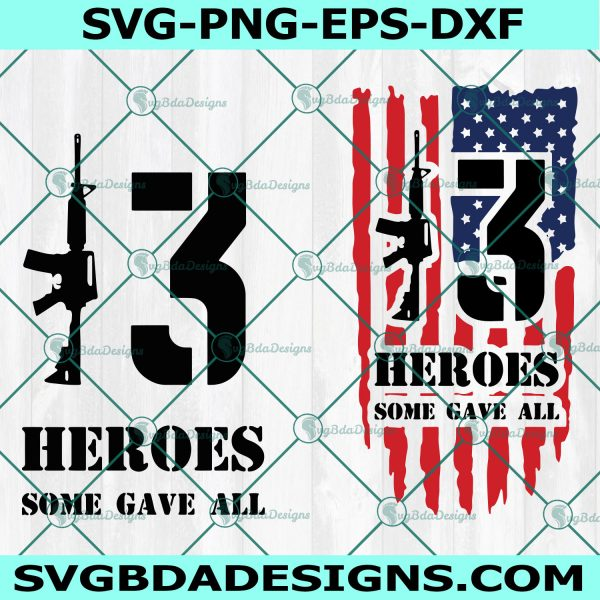 13 Heroes Some Gave All Svg,13 heroes svg, Guns svg, Patriotic svg, Remembering our Military heroes Svg,Cricut, Digital Download