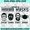 A History of Horror Masks Svg, Jason Svg, Michael Svg, Ghostface Svg, Halloween 2021 Svg, Cricut, Digital Download