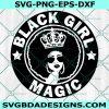 Black Girl Magic Svg, Black Queen with Crown Svg, African American Woman Svg, Melanin Princess Svg, Afro Diva Svg, Cricut, Digital Download