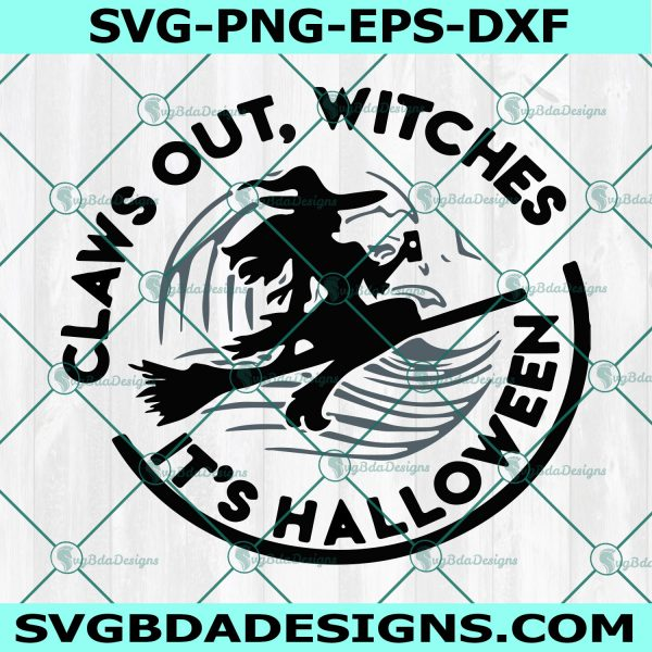 Claws out witches it's halloween, Halloween svg, witches svg, Cricut, Digital Download