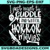 Cuddle and watch horror movies Svg, Friday the 13th Svg, Jason Vorhees Svg, Halloween Svg,Cricut, Digital Download