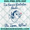 Cute Dory Svg, I'm Never Drinking Again... Oh Look Wine svg, Epcot Food & Wine Festival svg, Disney Vacation Trip svg, Cricut, Digital Download