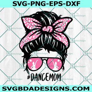 Dance Mom Svg, Dance Svg, Dancemom svg, Momlife svg, Mom svg, Cricut, Digital Download