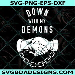 Down With My Demons Svg, Trending Svg, Demons Svg, Scary Demons Svg, Cricut, Digital Download