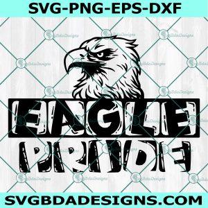 Eagle Pride SVG, Eagle Pride Mascot Sports SVG, High School Mascot, School Football Baseball Svg, Cricut, Digital Download