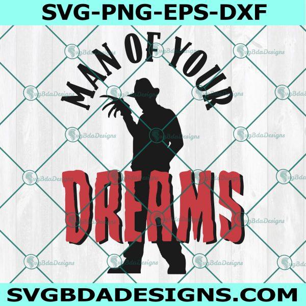 Freddy Krueger Man of your Dreams Svg, Horror Movie SVG, Halloween Movie Svg, Cricut, Digital Download