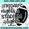 Friday Nights & Stadium Lights Svg, Football Svg, Football Mom Svg, Sports Svg,Cricut, Digital Download