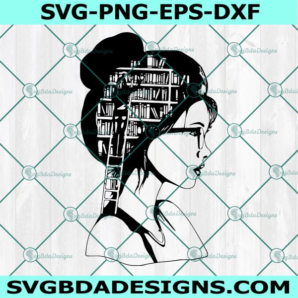 Girl Who Loves Books SVG, Girl with Glasses svg, A Well Read Woman SVG, Cricut, Digital Download