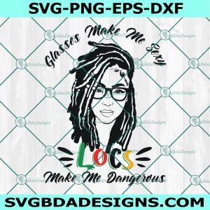 Glasses Make Me Sexy Locs Make Me Dangerous SVG, Black Girl Svg, Black Women Svg, Black Girl Afro Svg, Dreadlocks Girl Svg, Cricut, Digital Download