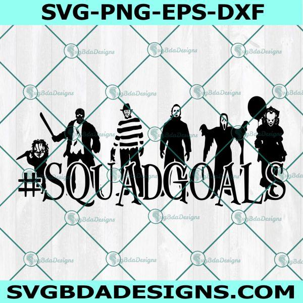 Halloween Squadgoals Svg, Horror Squad Svg, Squadgoals Svg, Michael Svg, Jason Svg, Freddy Svg, Chucky Svg, Pennywise Svg, Ghostface SVG,Cricut, Digital Download