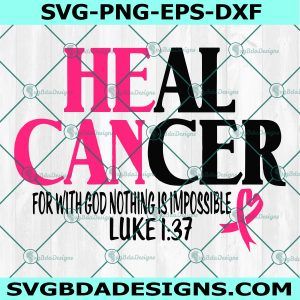 Heal Cancer svg, Christian svg, Religious svg, Fight for a Cure svg, Breast Cancer svg, Pink Cancer Awareness, Breast Cancer Ribbon Svg, Cricut, Digital Download