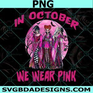 Hocus Pocus In October We Wear Pink Png, Hocus Pocus Png,Breast Cancer, Winifred Sanderson,Sarah Sanderson Png,Halloween Png, Digital Download