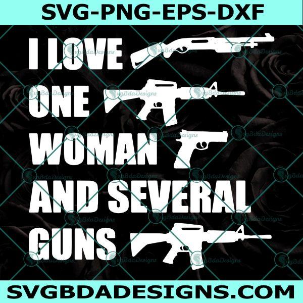 I Love One Woman And Several Guns SVG, Gun Lovers Svg, I Love One Woman And Several Guns,Cricut, Digital Download