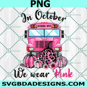 In October We Wear Pink Bus, Breast Cancer Awareness,Truck Png,In October We Wear Pink Png, Digital Download