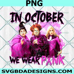 In October We Wear Pink Hocus Pocus Png, Hocus Pocus Png, Breast Cancer Png, Winifred Sanderson Png, Sarah Sanderson Png, Halloween Png, Digital Download