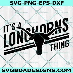 It's a Longhorns Thing Svg, Longhorns Heart Svg, School Spirit Pride svg, HighSchool Mascot Svg, Cricut, Digital Download