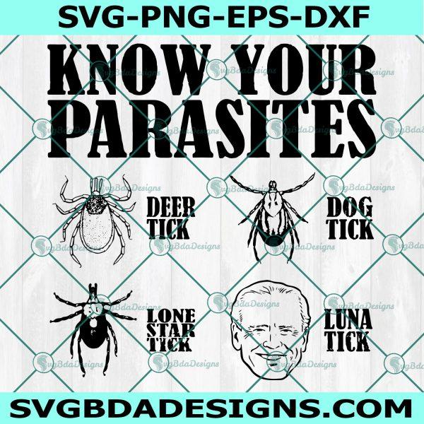 Know Your Parasites Ticks Biden Trump Svg, anti biden svg, impeach biden Svg, Cricut, Digital Download
