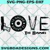 Love to Bang Svg, GUns Svg, Guns Love Svg, Cricut, Digital Download
