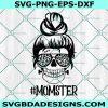 Messy Bun Momster Svg, Halloween SVG, Messy Bun svg, Monster Svg, Spooky Svg, Cricut, Digital Download