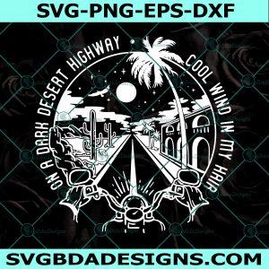 Night Road Svg, On a Dark Desert Highway Cool Wind in my Hair Svg, Eagles Hotel California Svg, Biker Trip Svg, Cricut, Digital Download