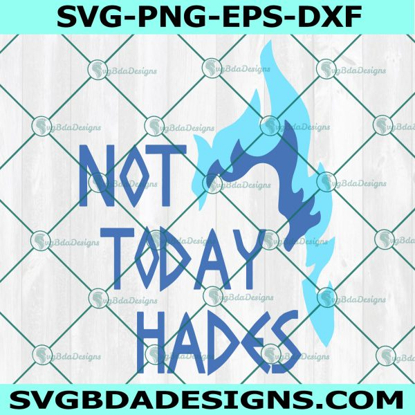 Not Today Hades Svg, Not Today Hades, Vallain Svg, Hercules Svg, Cricut, Digital Download