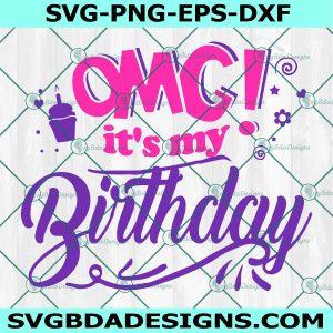 OMG its my Birthday SVG, Birthday Svg, Cricut, Digital Download